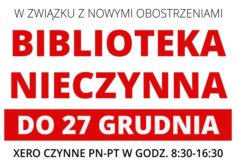 Biblioteka nieczynna do 27 grudnia. Xero czynne w godzinach 8:30 - 16:30.